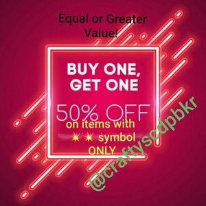 BUY ONE GET 50% off equal or greater value